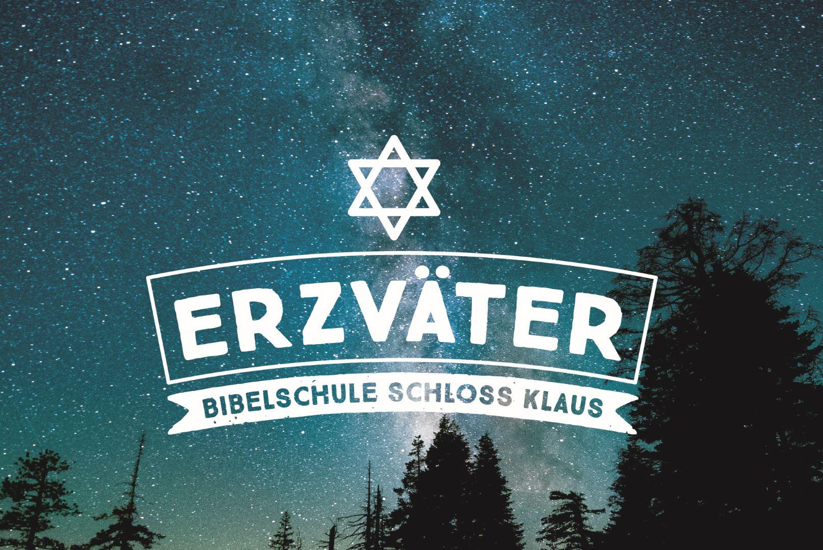 Bibelschule Gasthörerwoche 4: Erzväter