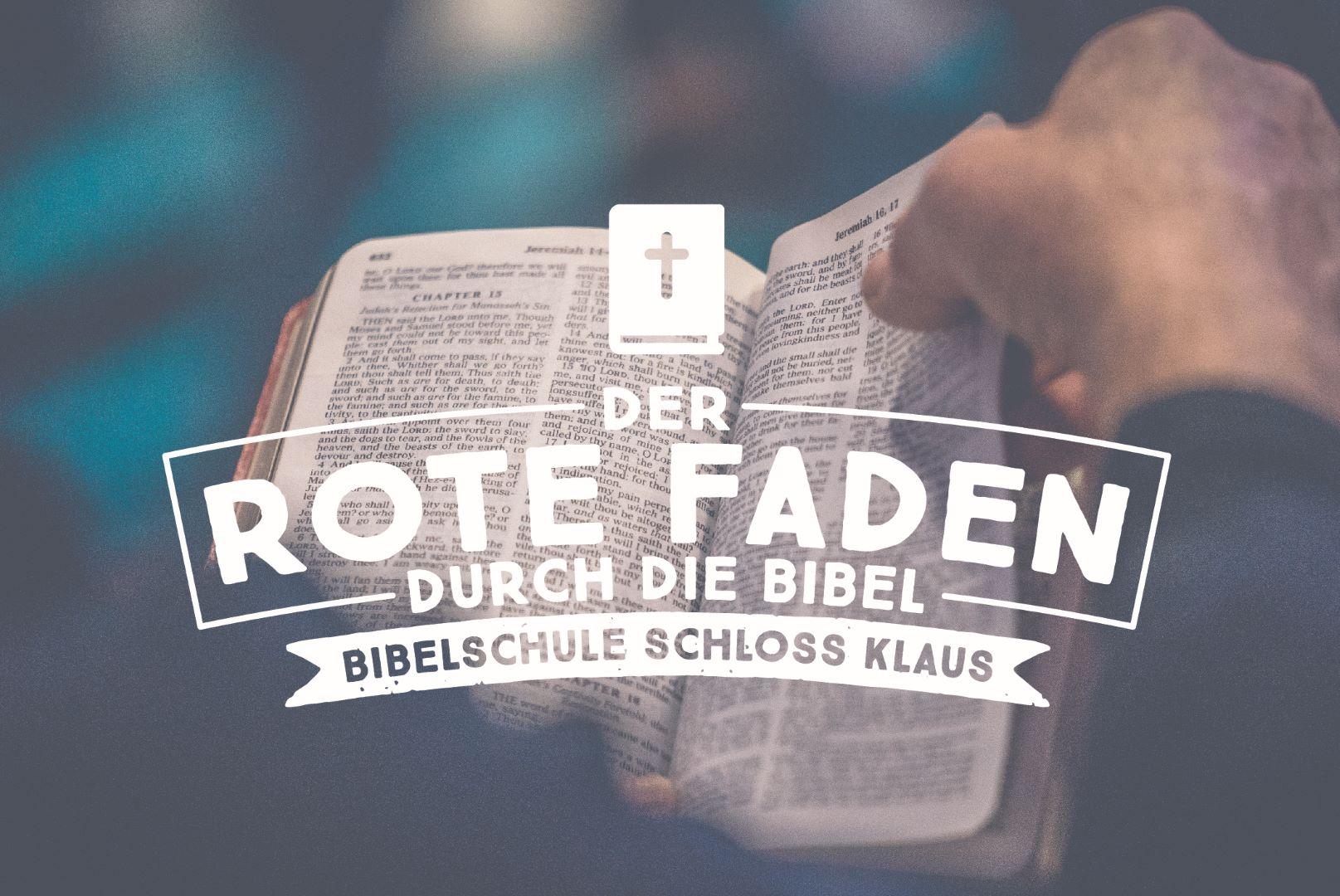Bibelschule Gasthörerwoche 5: Der Rote Faden durch die Bibel