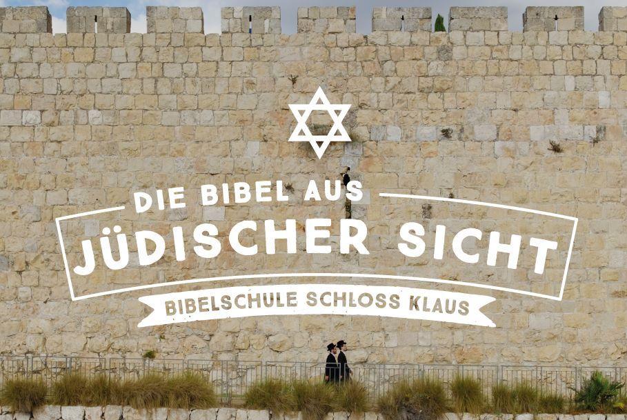 Bibelschule Gasthörer: Die Bibel aus jüdischer Sicht